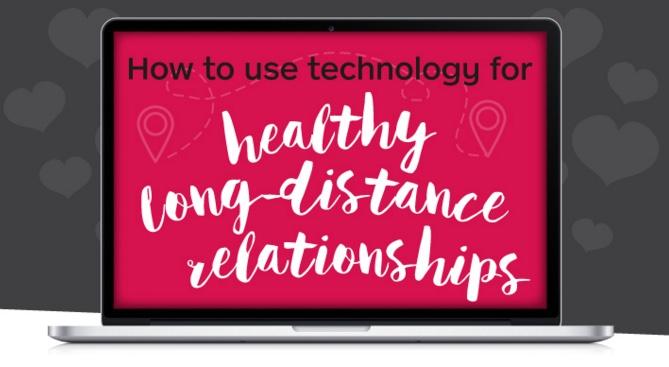 Technologie gebruiken om een gezondere langeafstandsrelatie te hebben
